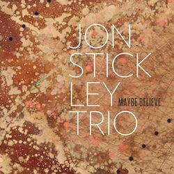 "Jon Stickley Trio ""Maybe Believe"""