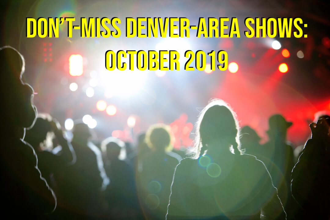 October 2019 -Best Denver-area shows