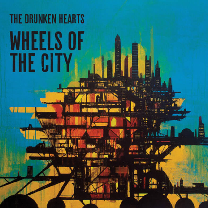 "The Drunken Hearts release ""Wheels of the City"""