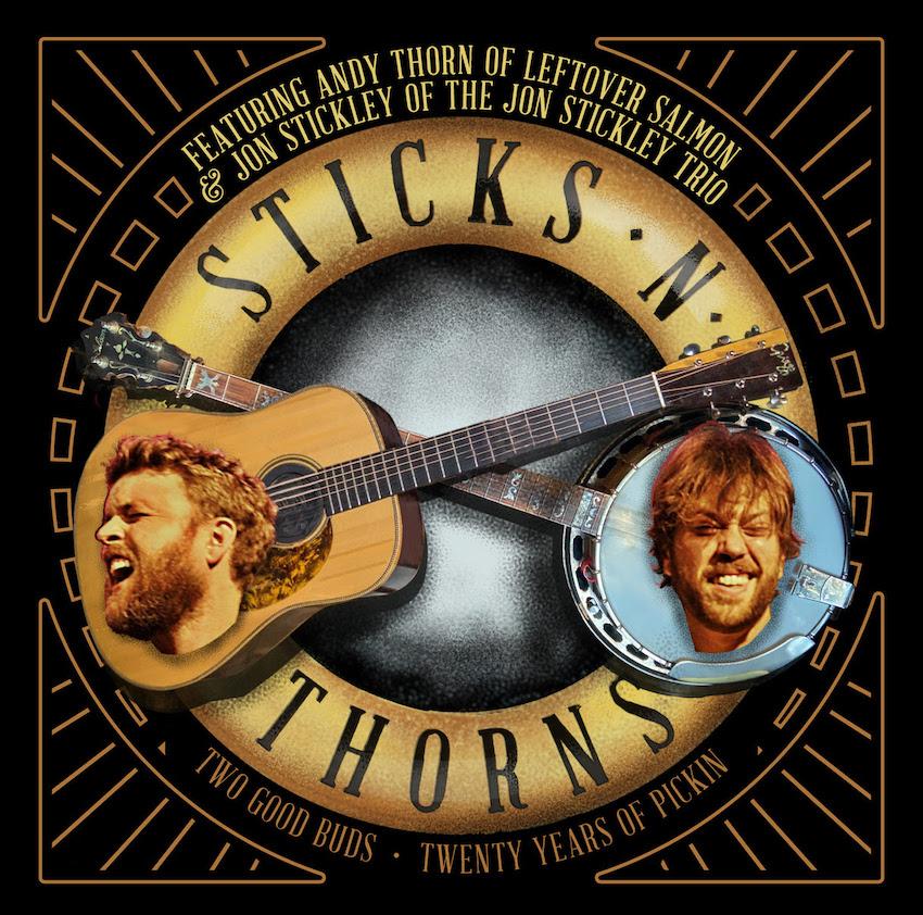 Sticks N' Thorns: Andy Thorn & Jon Stickley Winter Tour 2020