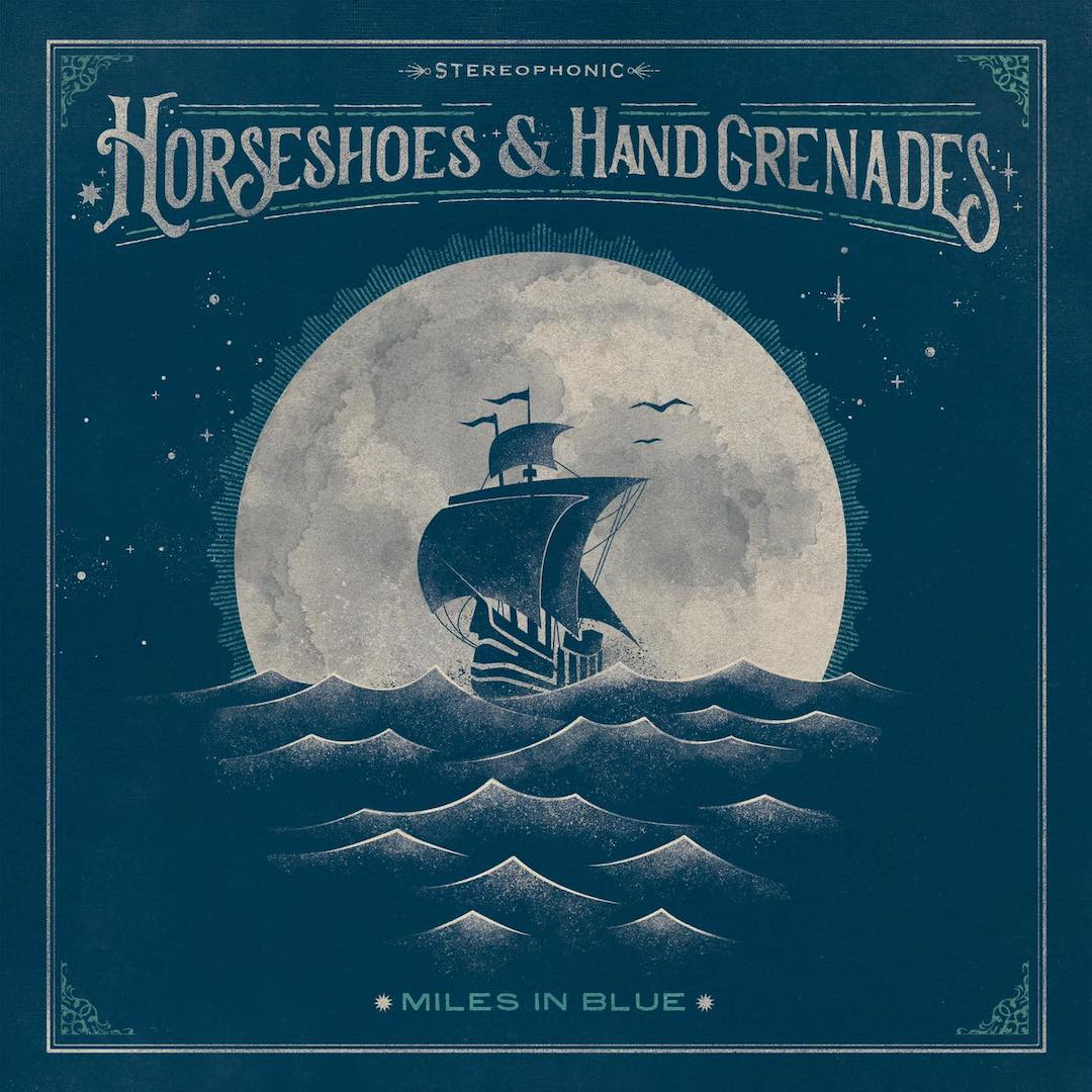 """Horseshoes and Hand Grenades """"Miles In Blue"""""""