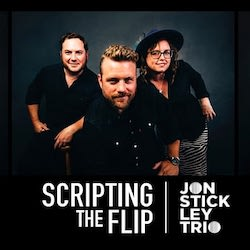 "Jon Stickley Trio ""Scripting The Flip"""